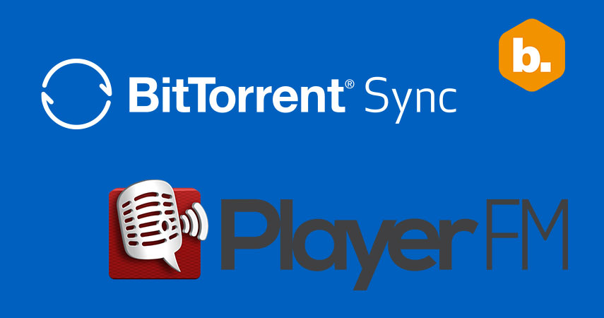 Byte Podcast 455: BitTorrent Sync y Player FM