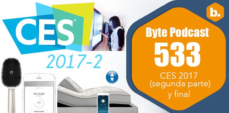Byte Podcast 533 – CES 2017 segunda parte y final
