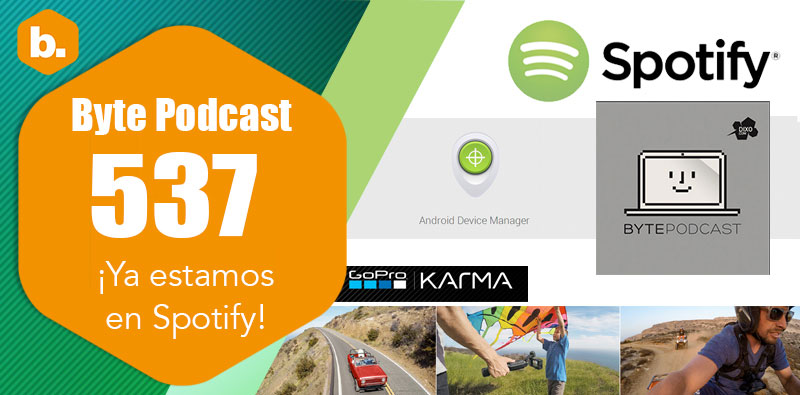 Byte Podcast 537 – ¡Ya estamos en Spotify!