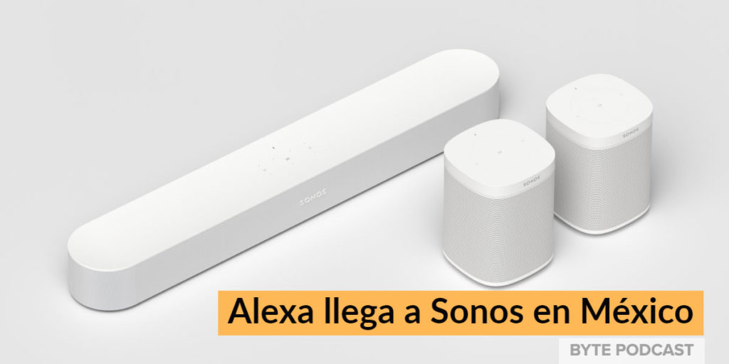 Byte Podcast – Alexa llega a Sonos