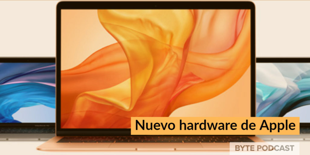 Byte Podcast – Nuevo hardware de Apple