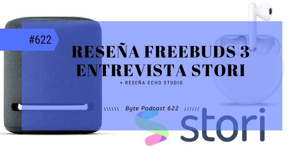 Byte Podcast 622 – Reseña Huawei Freebuds 3 y entrevista Stori