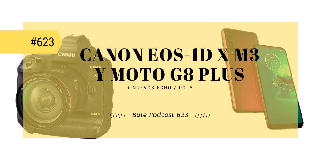 Byte Podcast 623 – Reseña Moto g8 Plus y entrevista Canon